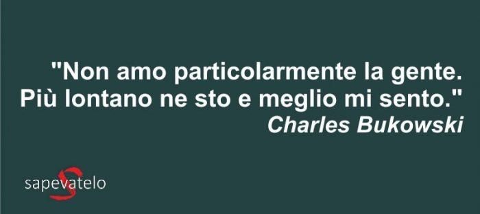 Frasi Contro Il Matrimonio.Charles Bukowski Le Frasi E Gli Aforismi Piu Belli Sapevatelo