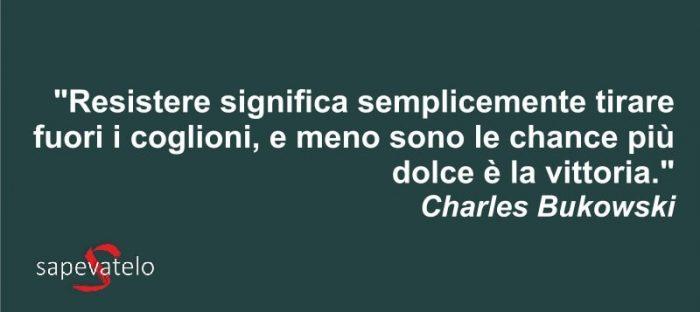 Charles Bukowski Le Frasi E Gli Aforismi Piu Belli Sapevatelo