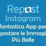 Repost Instagram: fantastica App per Ripostare le Immagini Più Belle