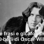 Le frasi e gli aforismi più belli di Oscar Wilde