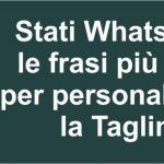 Stati WhatsApp: le frasi più belle per personalizzare la Tagline