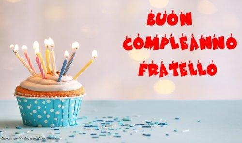 Buon Compleanno Fratello Frasi Foto E Video Di Auguri