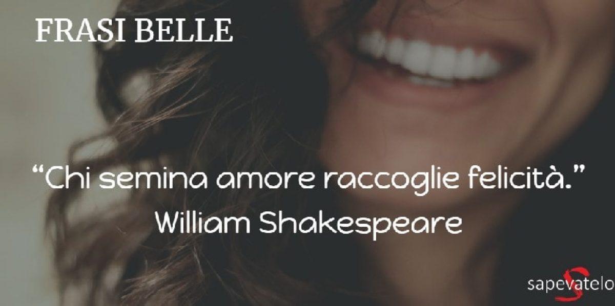 Frasi Matrimonio William Shakespeare.Frasi Belle La Piu Completa E Ricercata Raccolta Del Web