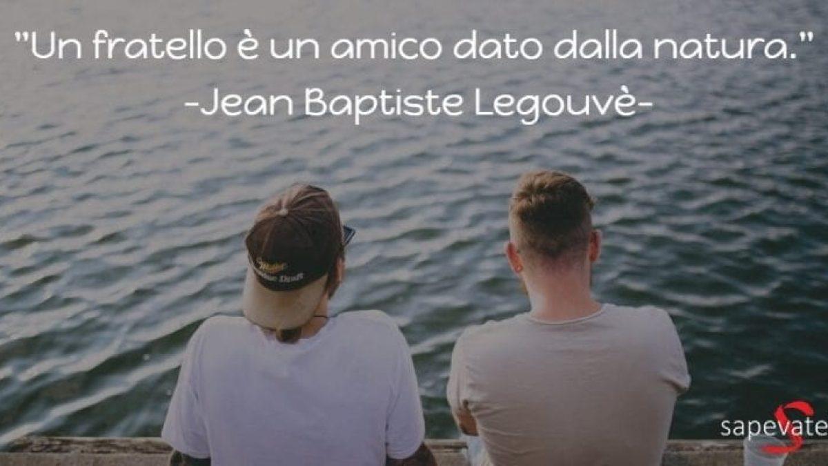 Le 35 Frasi Piu Belle Da Dedicare Ad Un Fratello