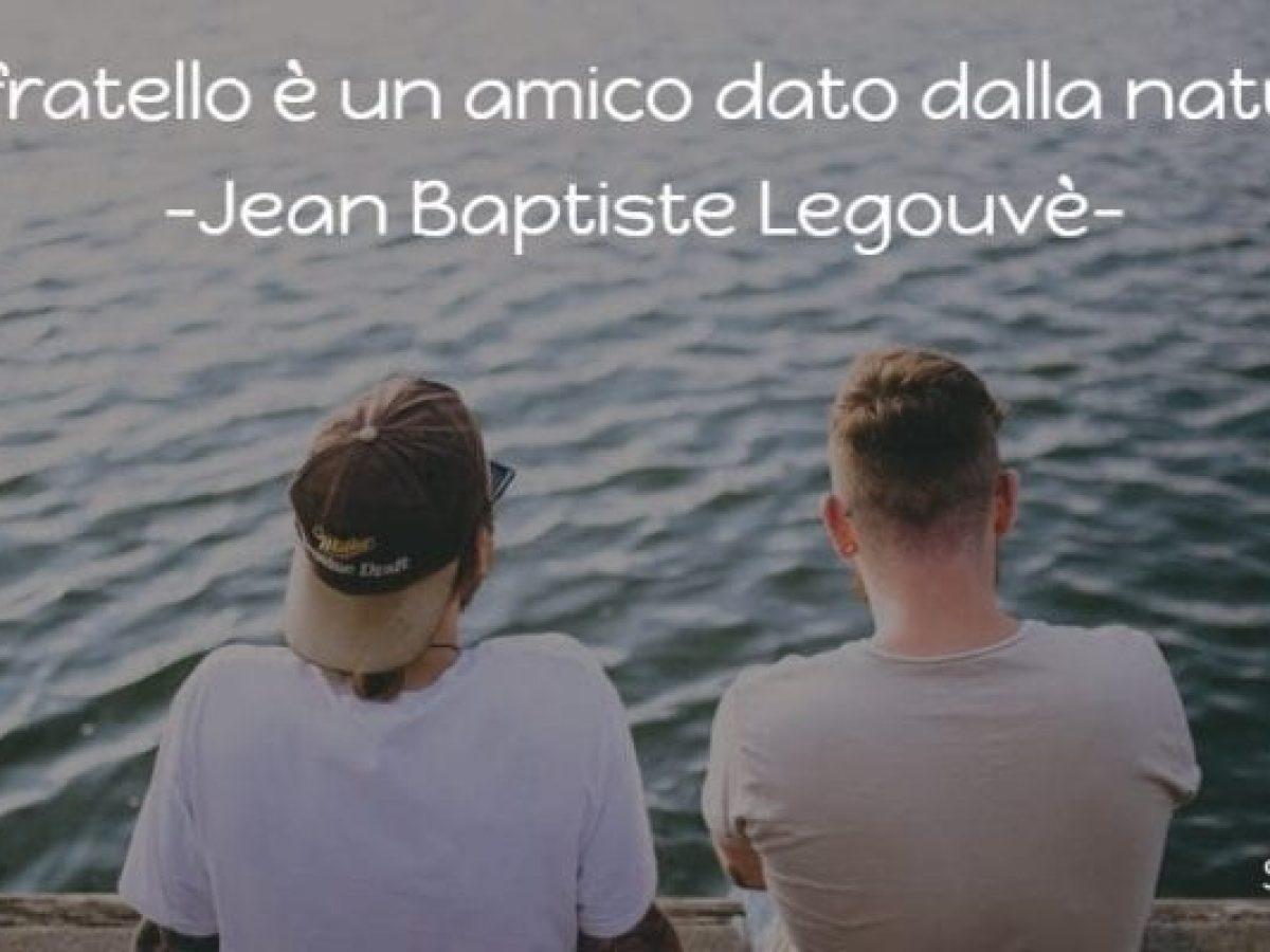 Frasi Matrimonio Fratello.Le 35 Frasi Piu Belle Da Dedicare Ad Un Fratello