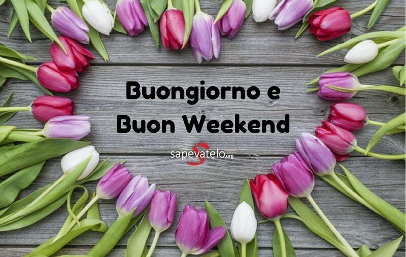 Buon weekend 4 sapevatelo for Buon weekend immagini simpatiche