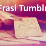 Frasi Tumblr: immagini e foto da condividere gratis