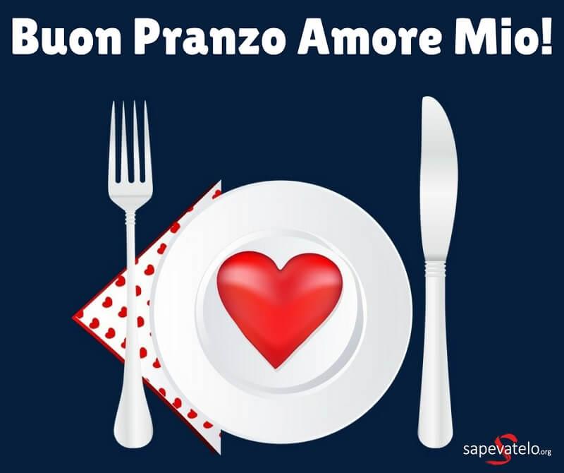 buon pranzo amore mio