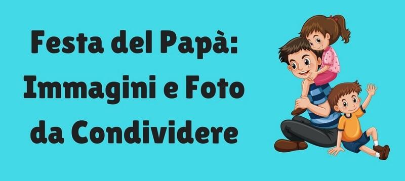 Festa del Papà: immagini e foto da condividere