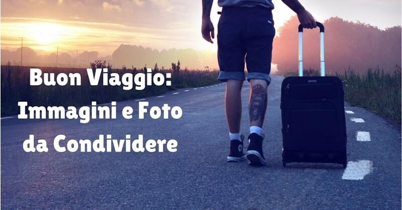 Buon Viaggio: Immagini e Foto gratis da condividere