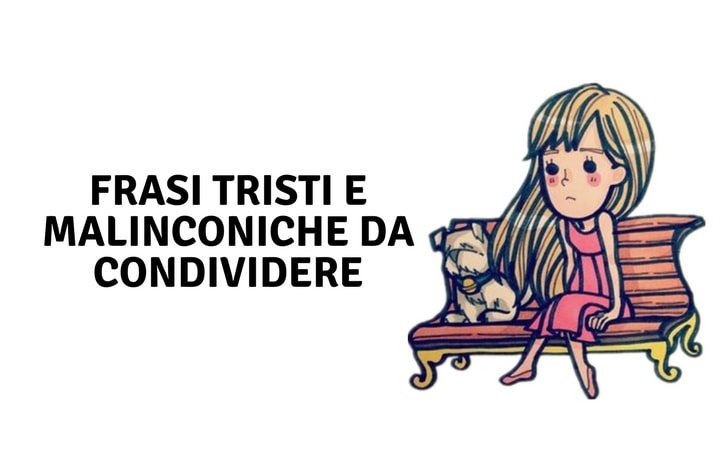 Frasi tristi e malinconiche da condividere