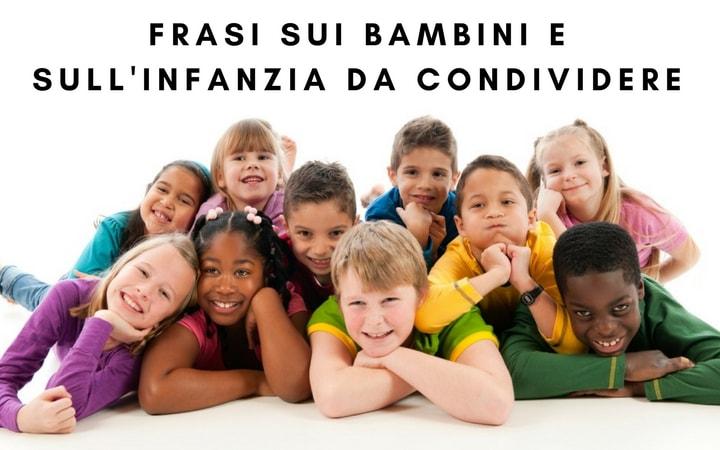 Frasi sui bambini e sull'infanzia da condividere