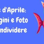 Pesce d'Aprile: Immagini e Foto gratis da condividere