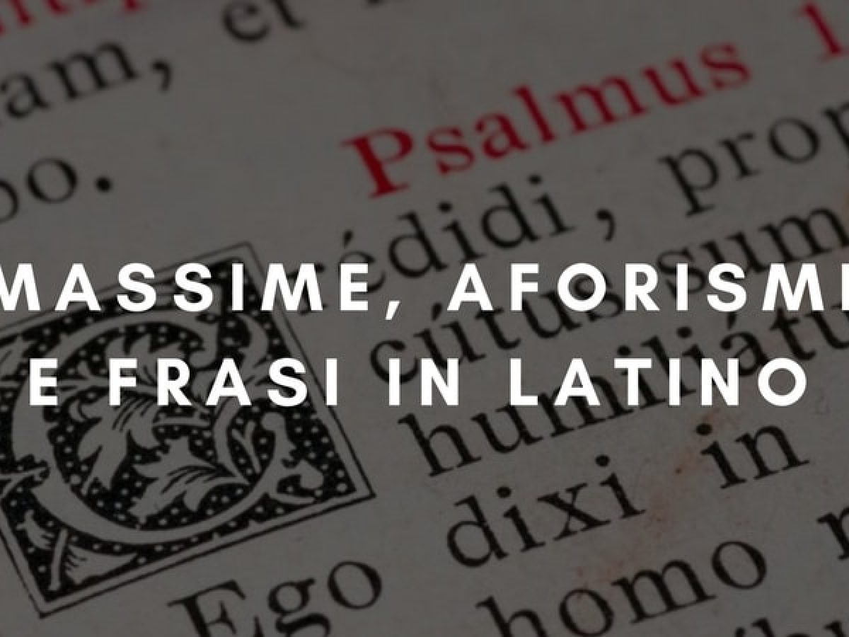 Massime Aforismi E Frasi In Latino Da Condividere Gratis