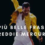 Le più belle frasi di Freddie Mercury