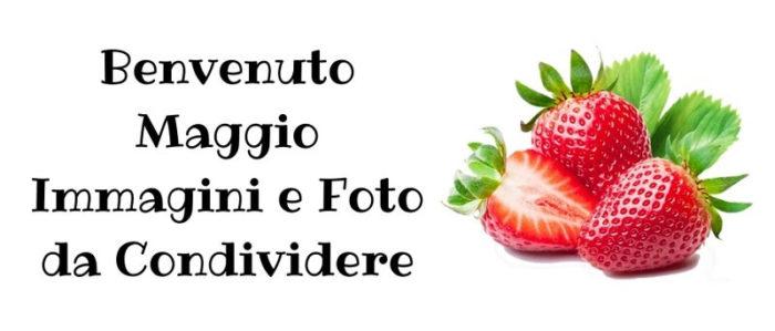 Maggio: Immagini e Foto gratis da condividere