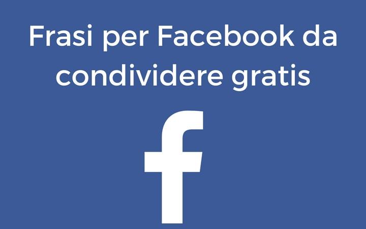 Frasi per Facebook da condividere gratis