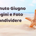 Giugno: Immagini e Foto gratis da condividere