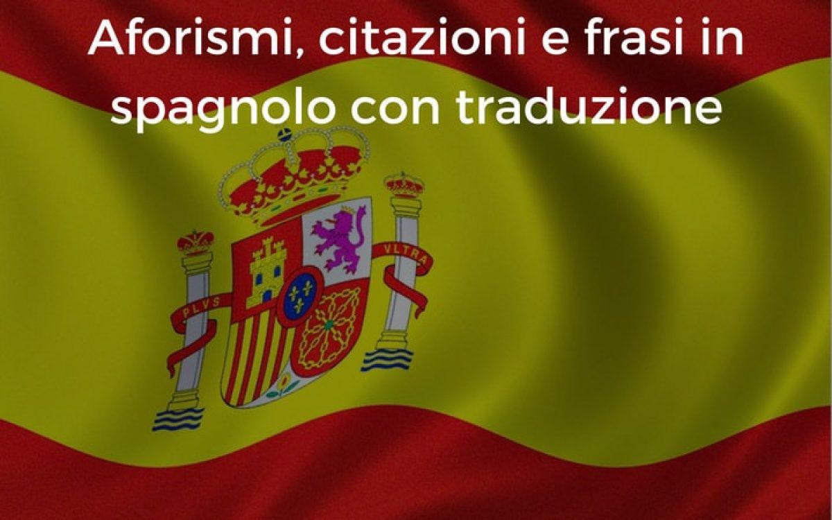 Aforismi Citazioni E Frasi In Spagnolo Con Traduzione