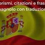 Aforismi, citazioni e frasi in spagnolo con traduzione