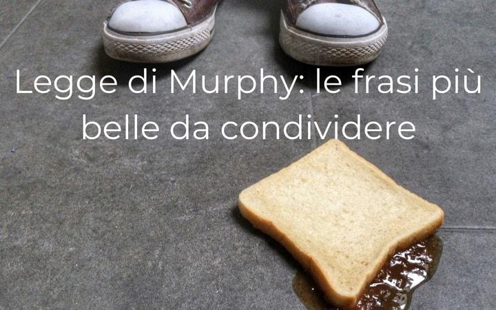 Legge di Murphy: le frasi più belle da condividere