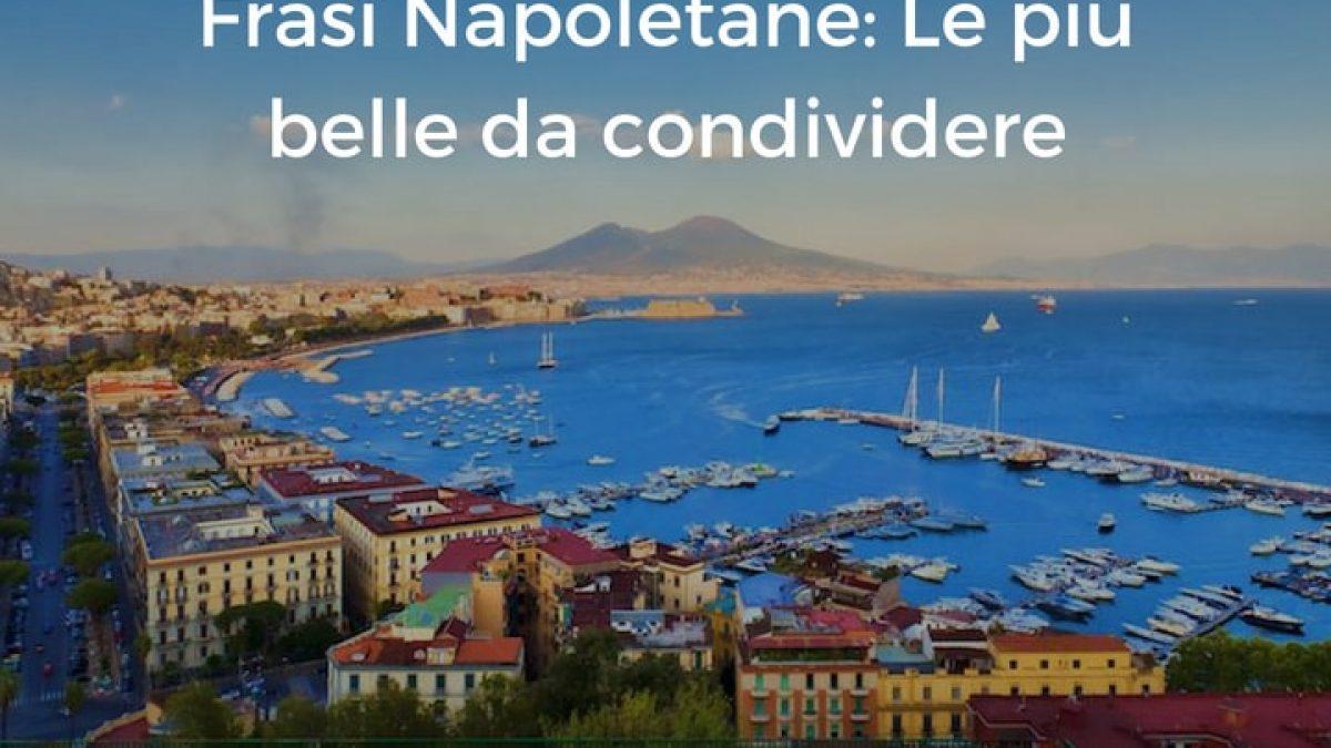 Frasi Napoletane Le Piu Belle Da Condividere Sapevatelo