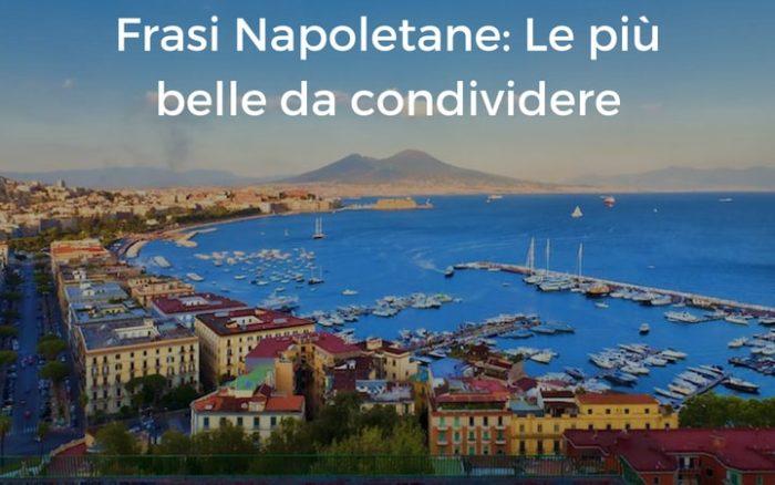 Frasi Napoletane Le Più Belle Da Condividere Sapevatelo