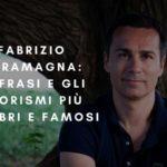 Fabrizio Caramagna: Le frasi e gli aforismi più celebri e famosi
