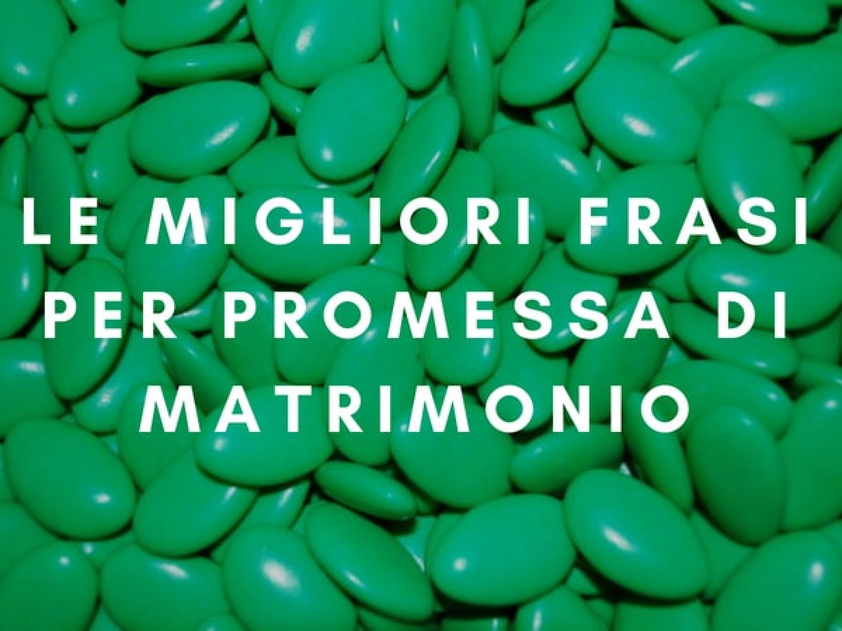 Frasi Auguri Promessa Di Matrimonio Divertenti.Le Migliori Frasi Per Promessa Di Matrimonio Sapevatelo