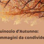 Equinozio d'Autunno: Foto e Immagini gratis da condividere
