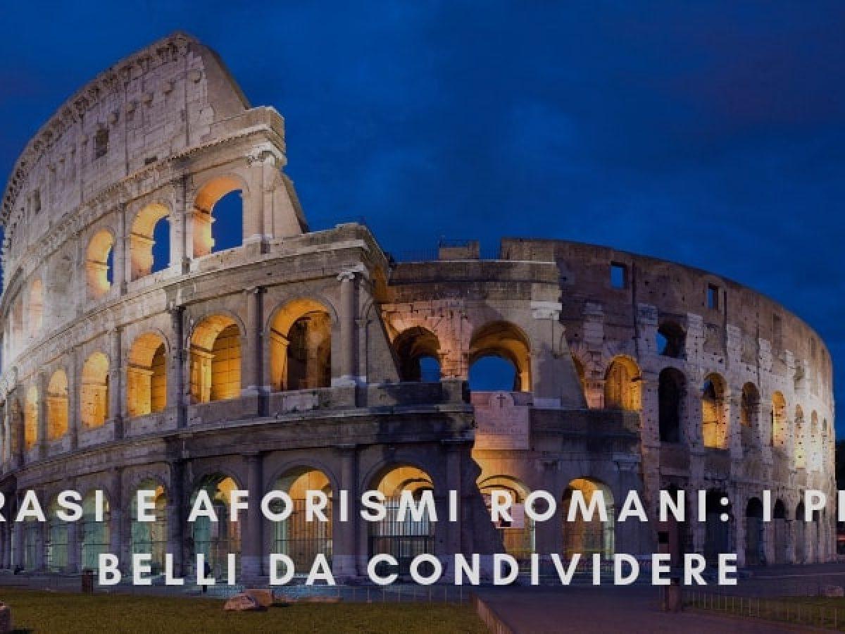 Frasi E Aforismi Romani I Piu Belli Da Condividere Sapevatelo