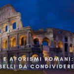 Frasi e aforismi romani: i più belli da condividere