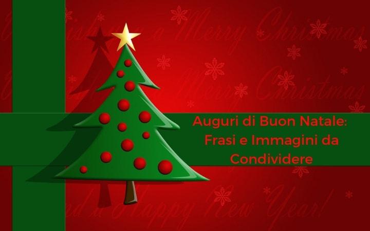 Auguri di Buon Natale: Frasi e Immagini da Condividere