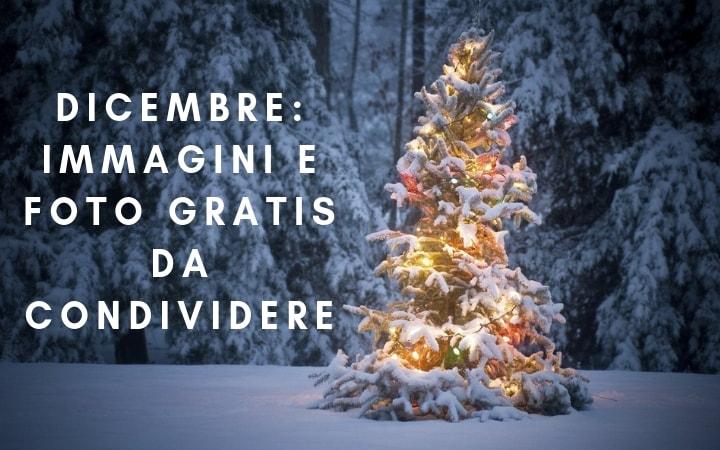 Dicembre: Immagini e Foto gratis da condividere