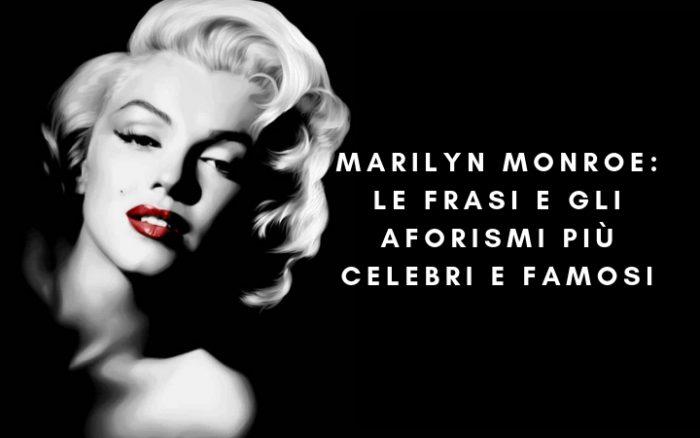 Marilyn Monroe Le Frasi E Gli Aforismi Piu Celebri E Famosi